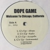 DOPE GAME / WELCOME TO CHICAGO, CALIFORNIA