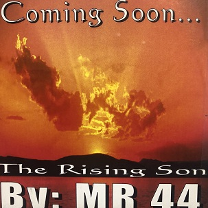 MR 44/THE RISING SON